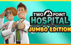Two Point Hospital anuncia el lanzamiento de su JUMBO Edition…