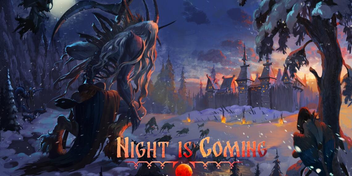 Night is coming